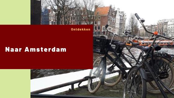 Naar Amsterdam – Ontdekken