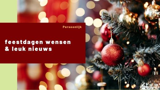 feestdagen wensen & leuk nieuws