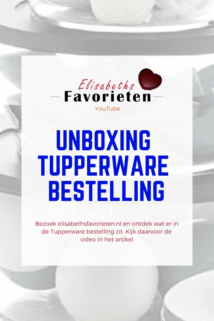 Unboxing Tupperware bestelling