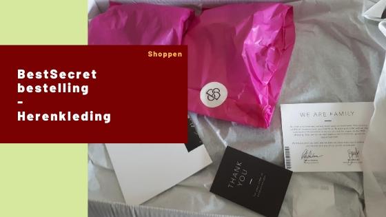 BestSecret bestelling – herenkleding – Shoplog #8