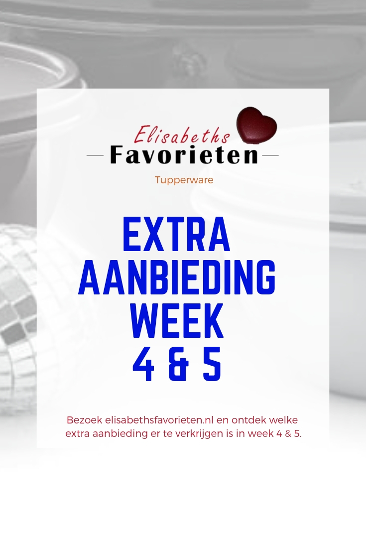 Extra aanbieding week 4 & 5