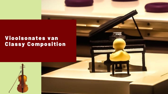 Vioolsonates – Classy Compositions
