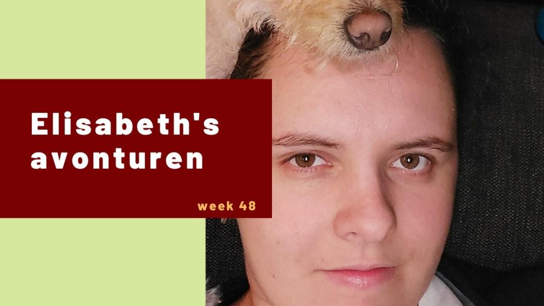 Elisabeth's avonturen week 48 – 2020