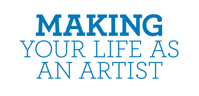 Making Your Life as an Artist