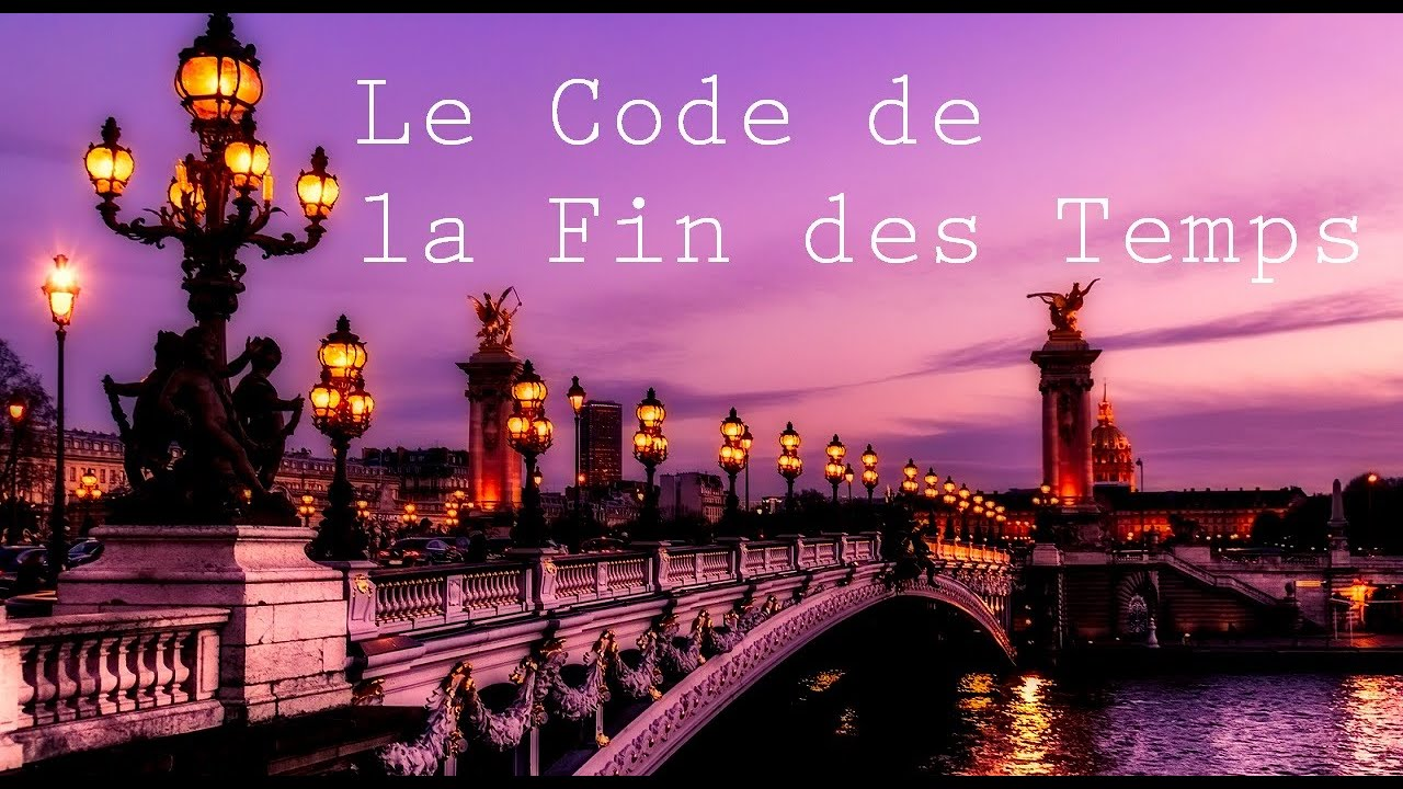 Le Code de la Fin des Temps. Le Pont Alexandre III