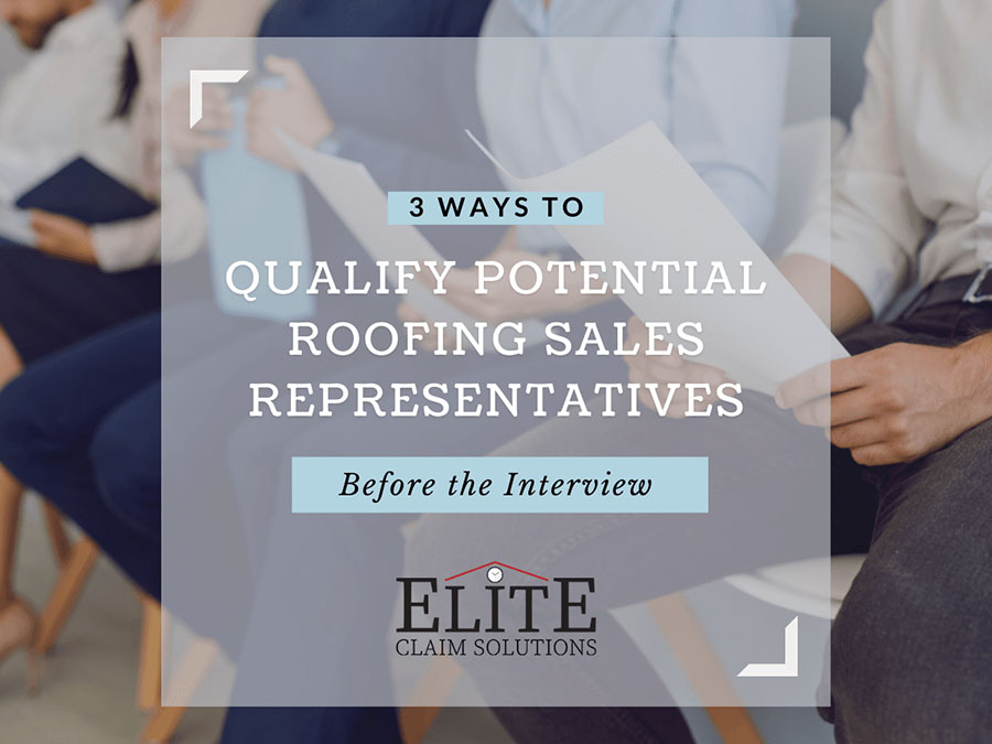 3 ways to qualify potential roofing sales reps