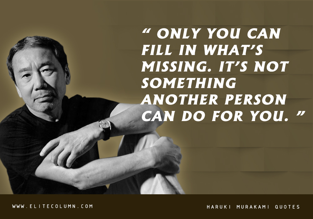 11 Haruki Murakami Quotes For Learning Hard Life Lessons