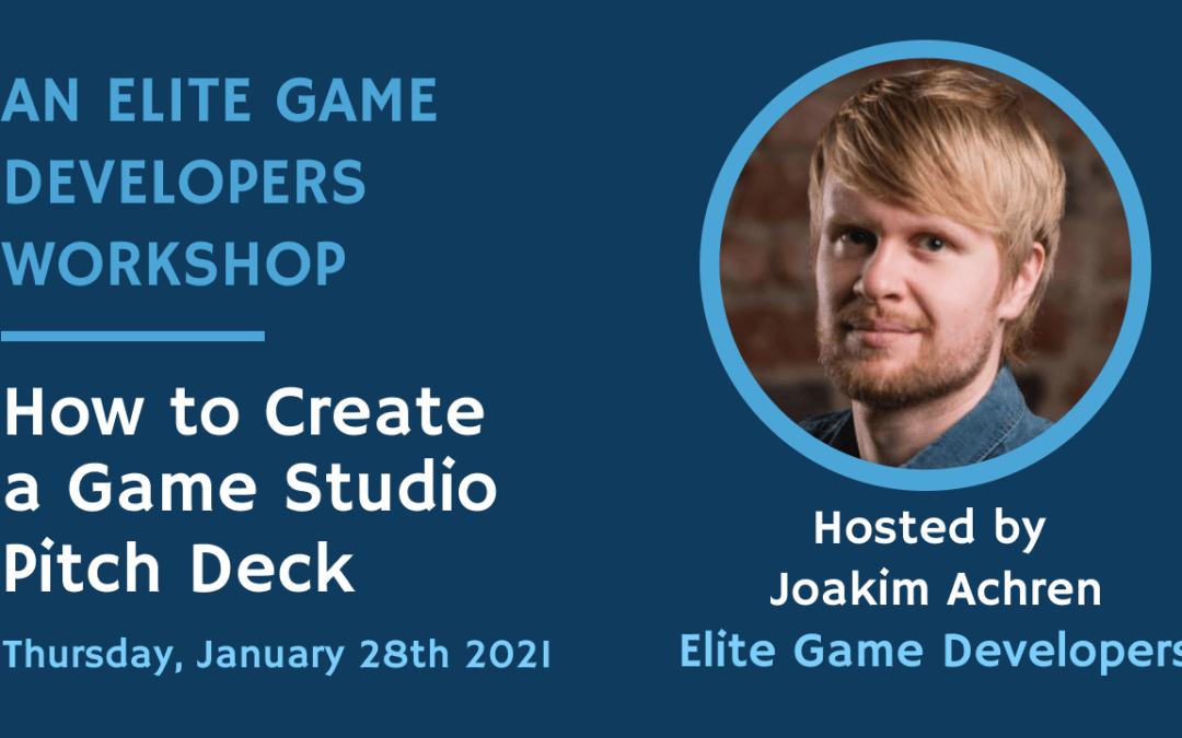 EGD Special: How to create a game studio pitch deck