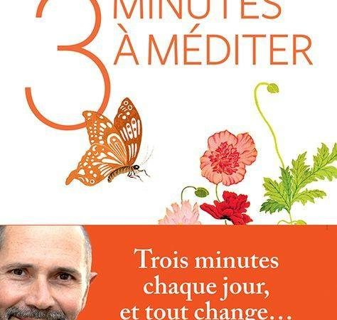 Trois Minutes A Mediter Avec Christophe Andre 26 40 S