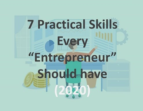 7 Practical Business Skills Every Entrepreneur Should have in 2020