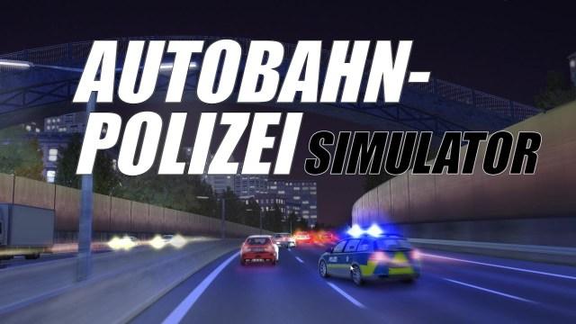 ČTDPH • Autobahn Police Simulator