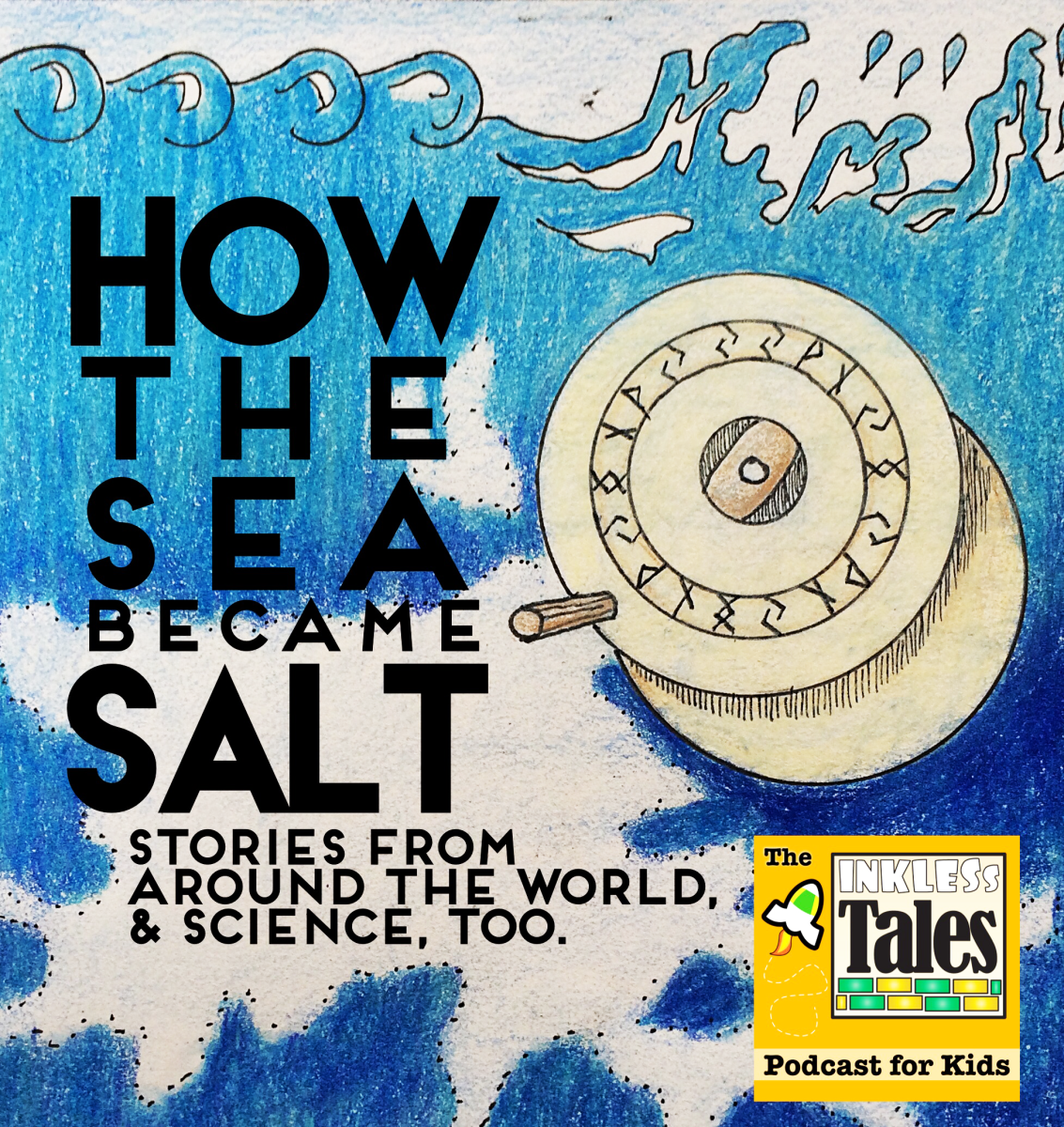How the Sea Became Salt/ illustration for Podcast for Kids/ mixed media: colored pencil & ink with digital logo superimposed