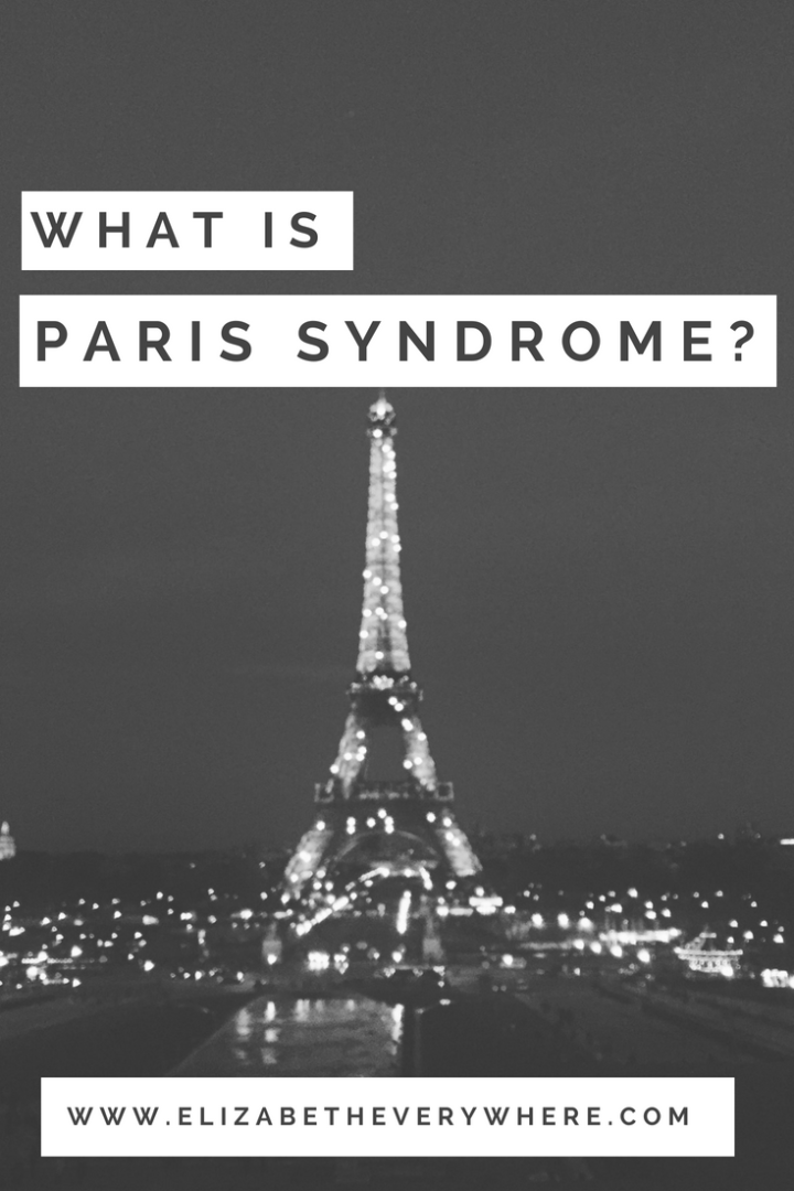 Paris Syndrome, and How to Avoid It