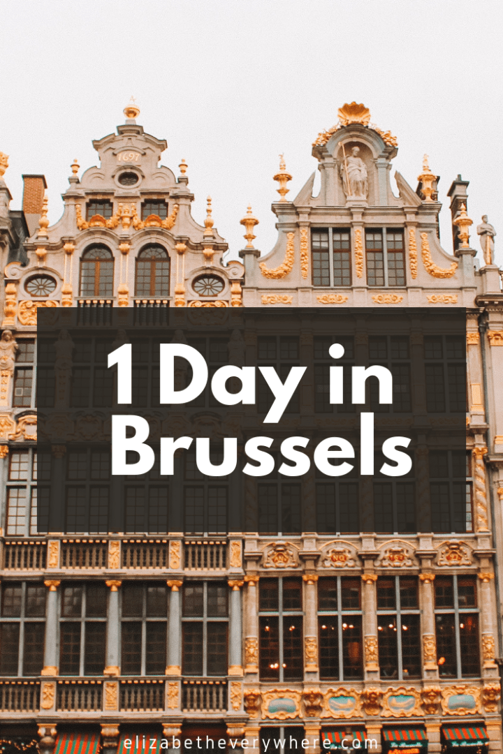 One Day in Brussels: What to See + Where to Eat