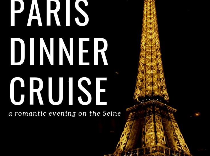Best Paris Dinner cruise Bateaux Parisiens Review