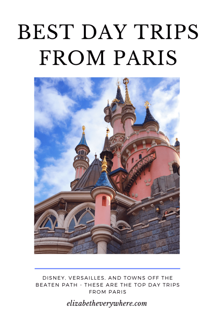 8 Best Day Trips from Paris – Disney, Versailles, and More!