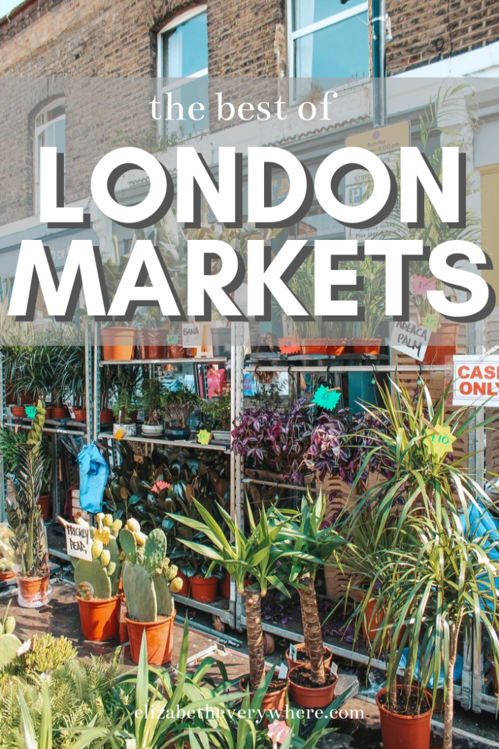 Sunday Markets in London You Must Visit (Brick Lane + More)