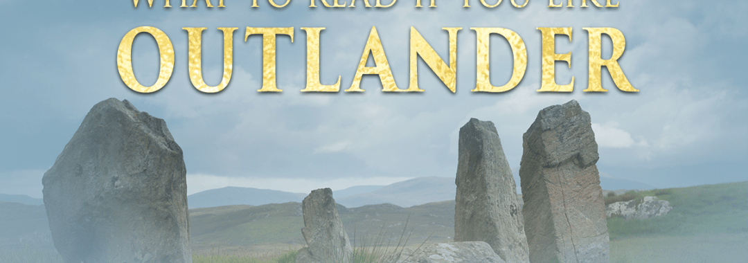 what to read if you like outlander