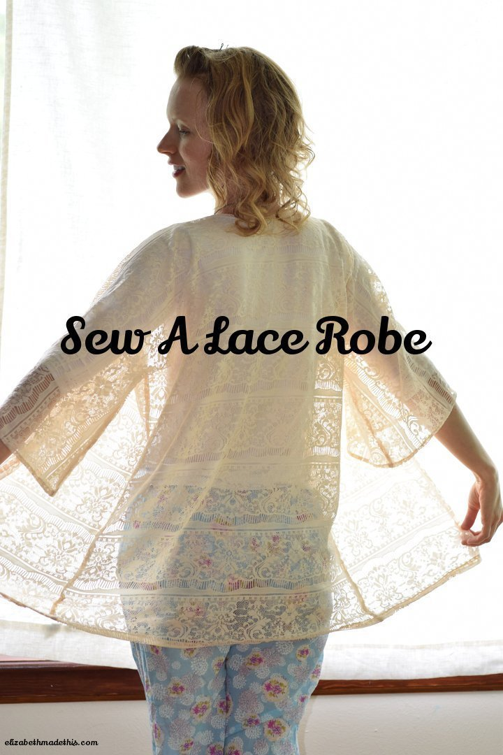 Sew A Lace Robe--Elizabeth Made This