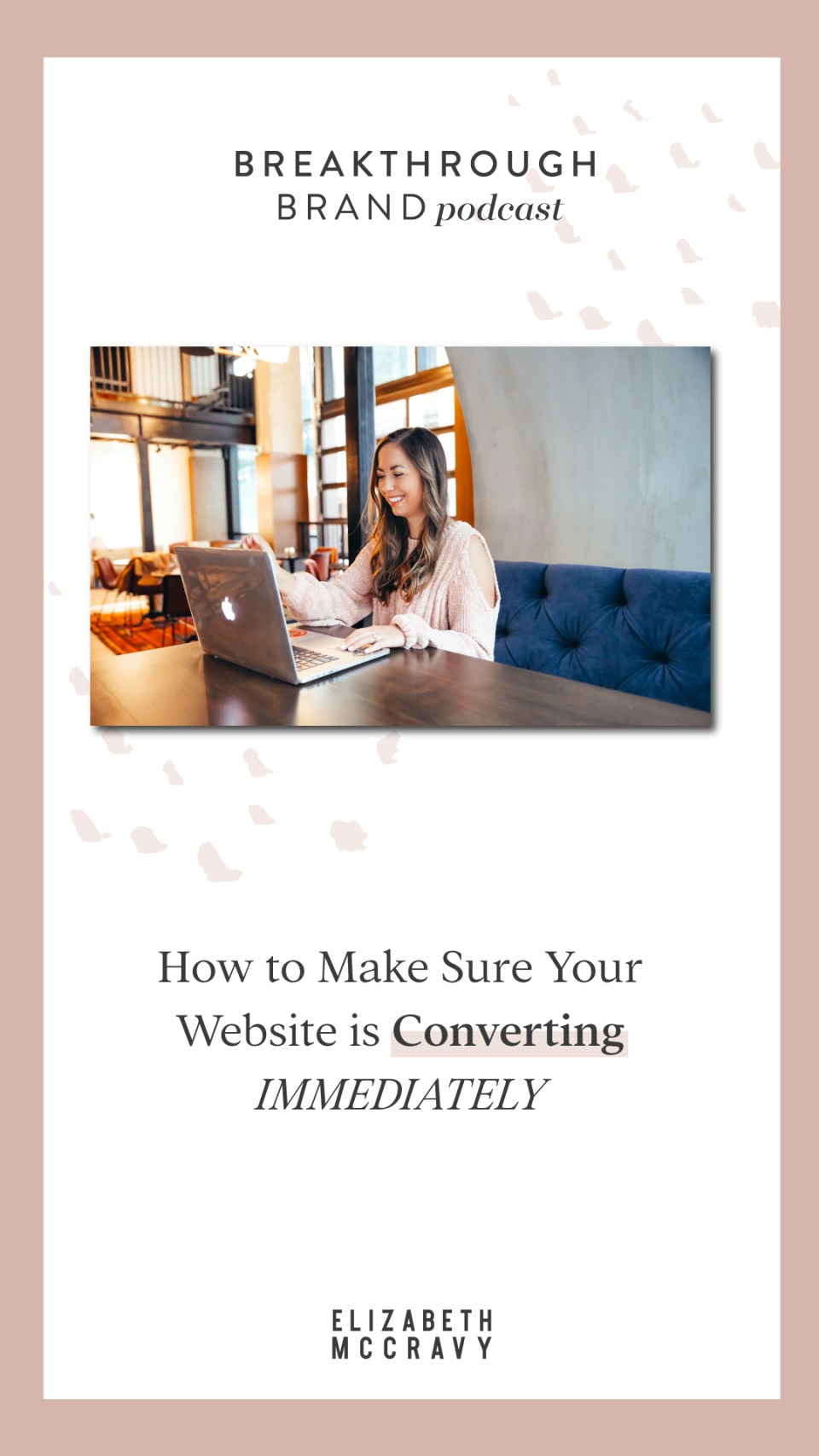 How to Make Sure Your Website is Converting IMMEDIATELY: Most of these tips are going to involve taking things OFF your website, not adding them. And these are all things you can do on your own without starting over on your website!