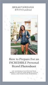 How to prepare and plan a personal brand photoshoot: In this episode, I give you my blueprint for planning your photoshoot. We cover how to pick your photographer, creating a shot list, picking props, choosing the location, and figuring out what to wear.