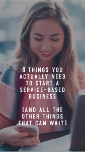 9 Things You Actually Need to Start a Service Based Business