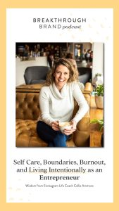 Interview with Callie Ammons on self care, boundaries, living intentionally, and using the enneagram for your business.