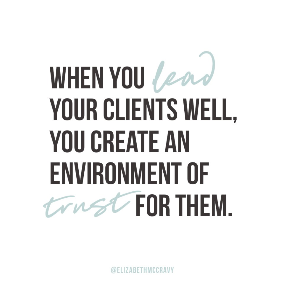 """""""When you lead your clients well, you create an environment of trust for them."""" Elizabeth McCravy"""