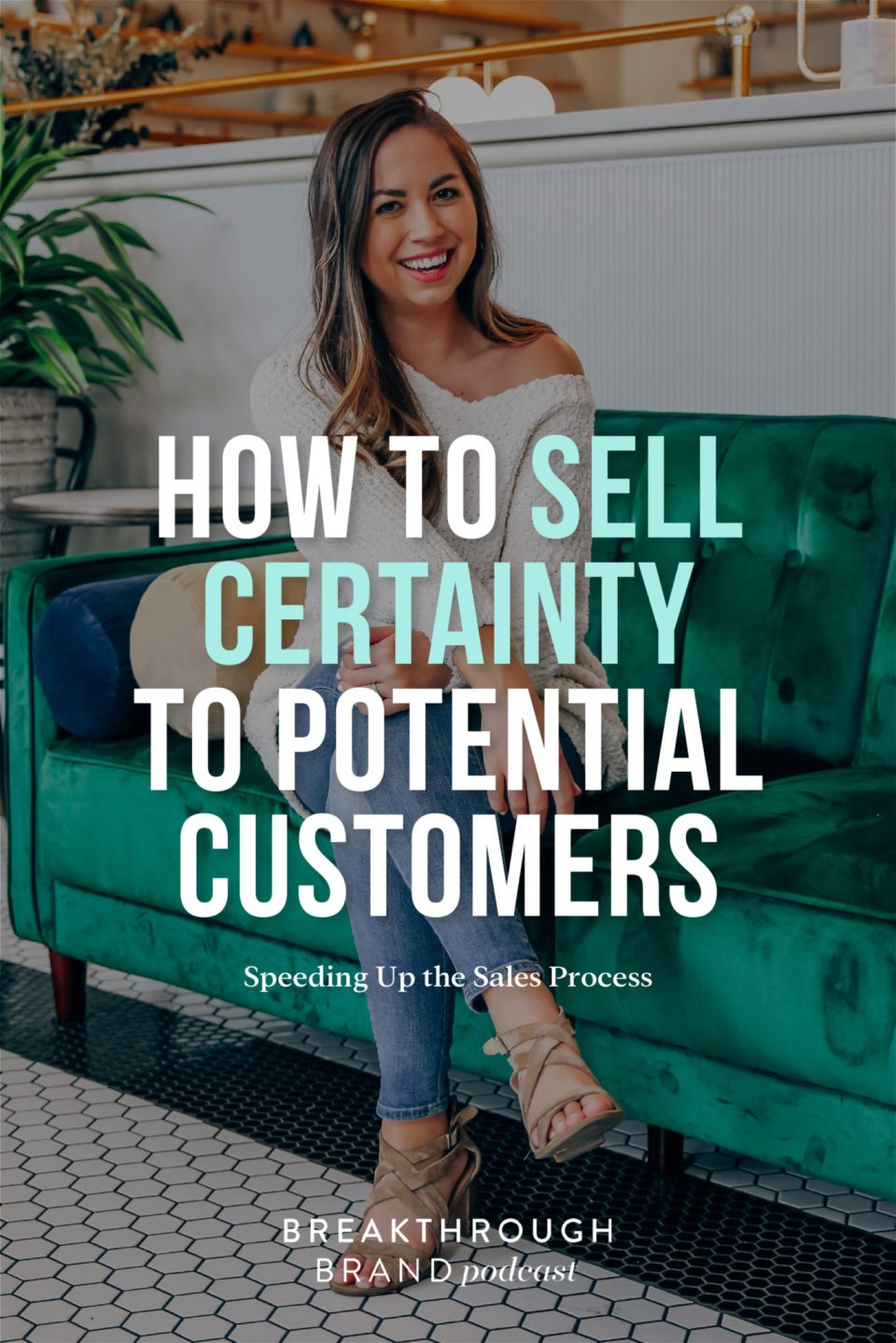 How to sell certainty to your potential clients and speed up the sales process.