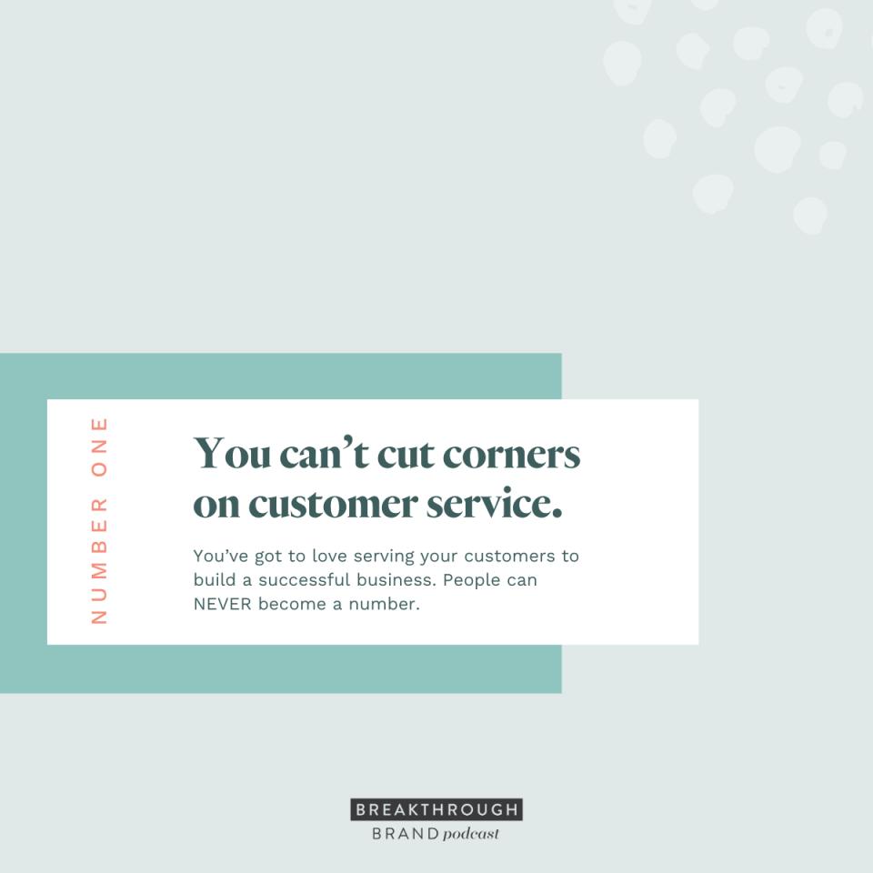 """You can't cut corners on customer service."" Elizabeth McCravy"