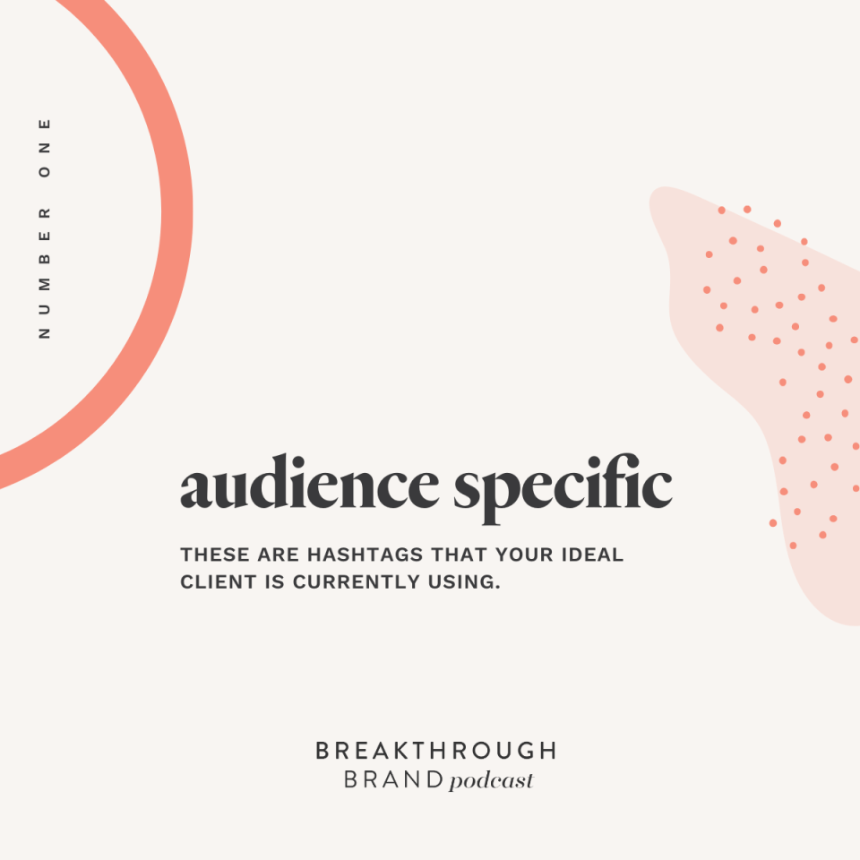 Tiffany Cheung tells about rotating hashtags using audience specific, niche, and content on the Breakthrough Brand Podcast.