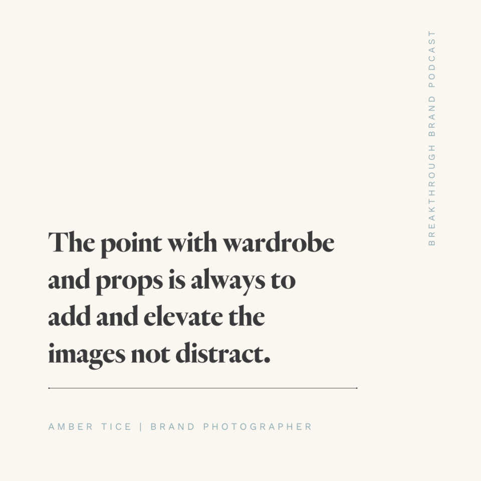 The point with wardrobe and props is always to add and elevate the images not distract. - Amber Tice