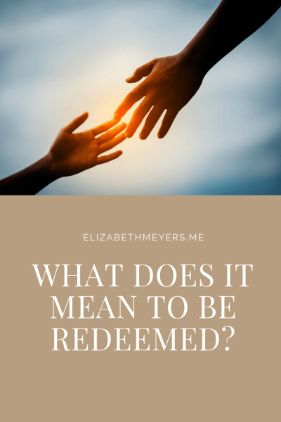 What does it mean to be redeemed?
