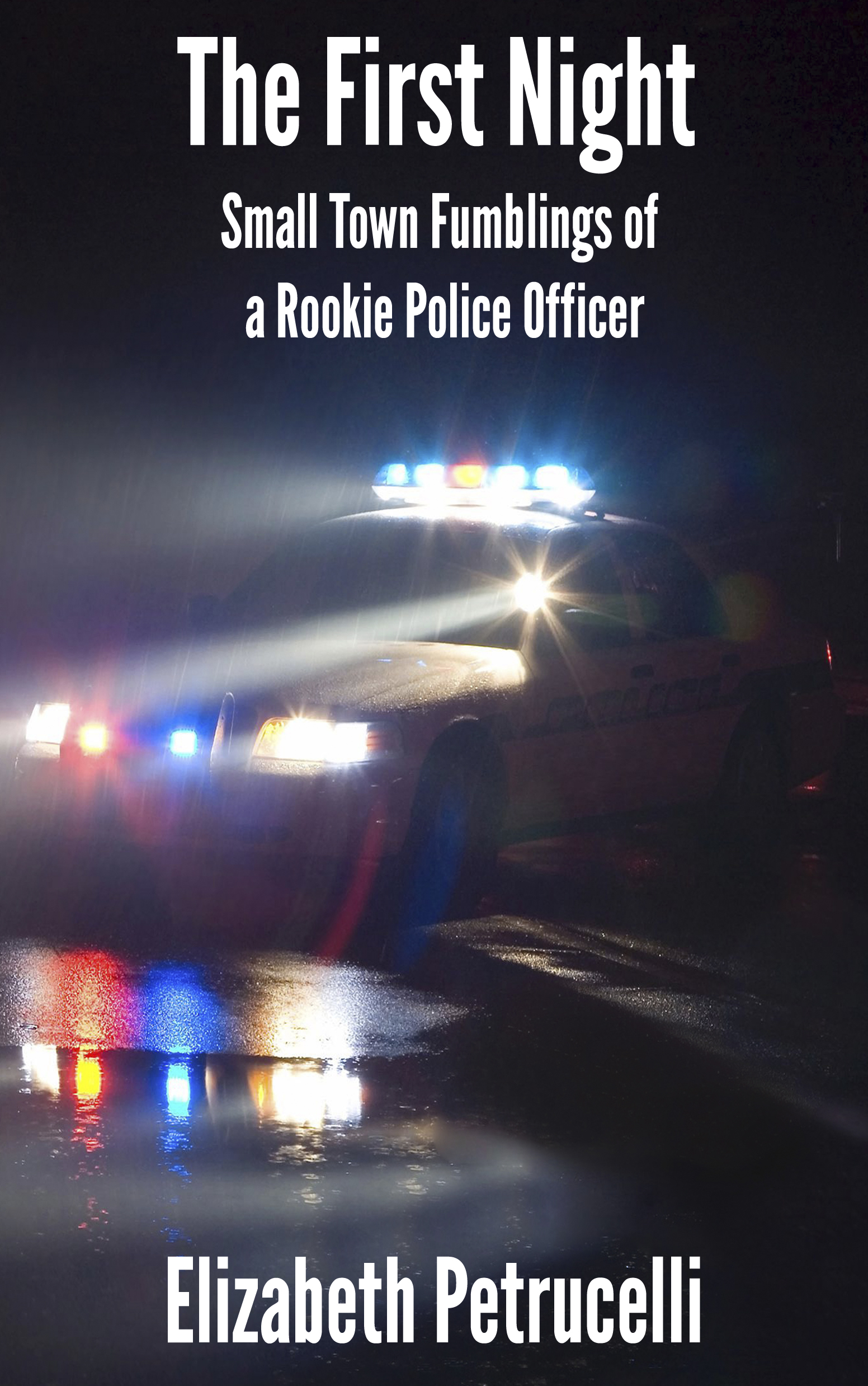 The First Night; Small Town Fumblings of a Rookie Police Officer