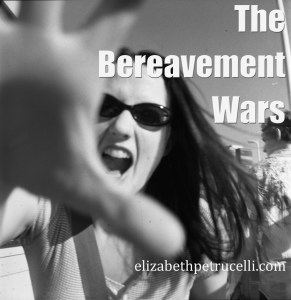 The Bereavement Wars