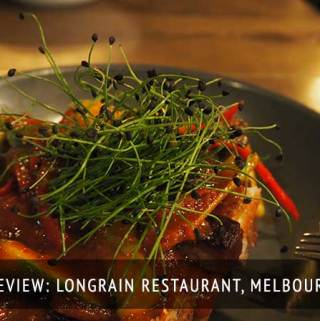Longrain Restaurant Review