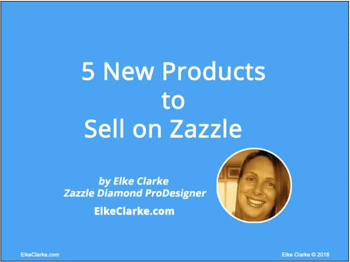 5 New Products to Sell on Zazzle - Design Inspiration
