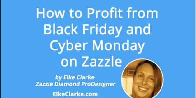 How to Profit from Black Friday and Cyber Monday on Zazzle
