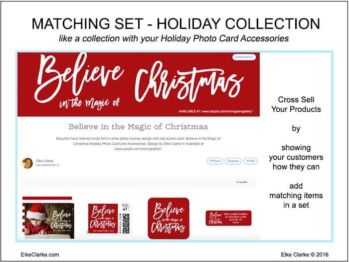 Cross promote your Zazzle products by showcasing coordinating products in a collection, which customers can purchase.