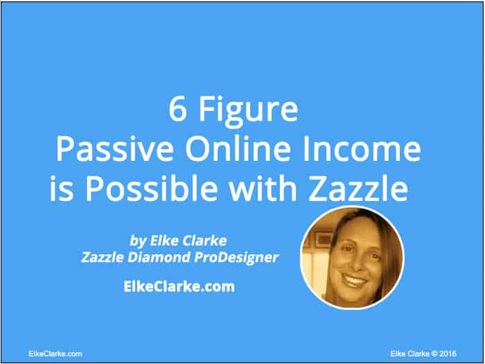 6-Figure Passive Online Income is Possible with Zazzle