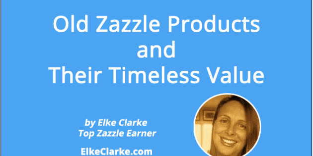 Old Zazzle Products and Their Timeless Value