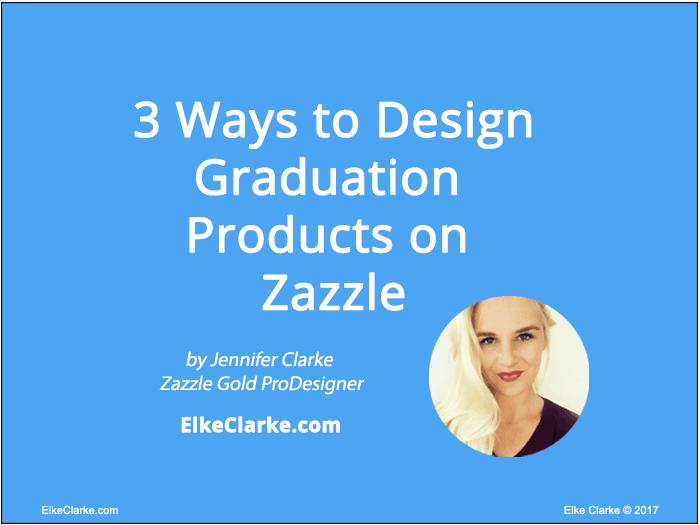 3 Ways to Design Graduation Products on Zazzle