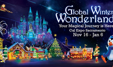 Global Winter Wonderland Coming To Sacramento November 23 – January 6!!