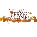 Leave Leaves Alone!