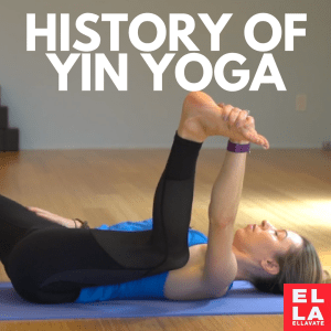History of Yin Yoga in Ella's Words