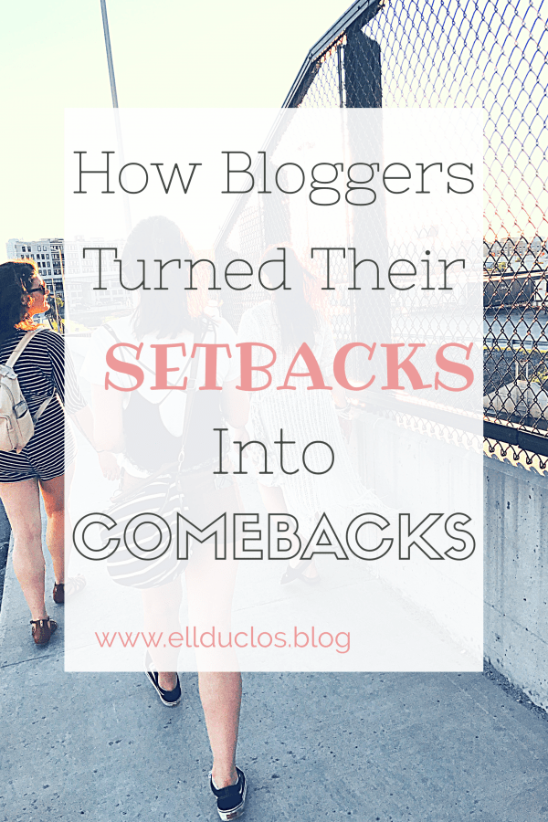 setbacks, comebacks, blogger inspo