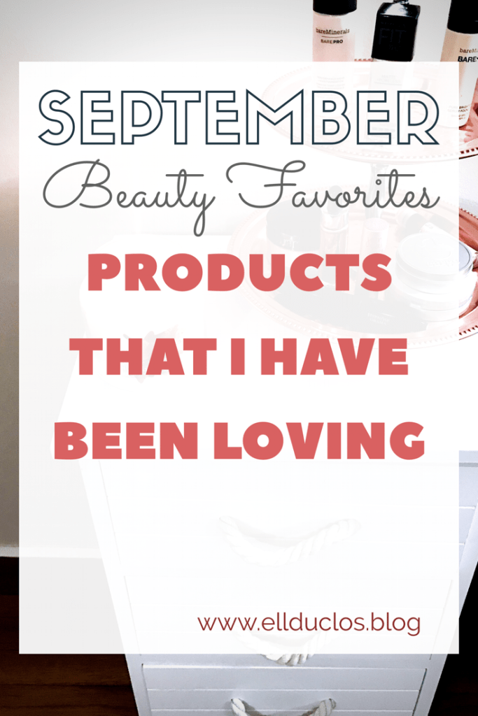 September Beauty Favorites – Products I've Been Loving This Month!