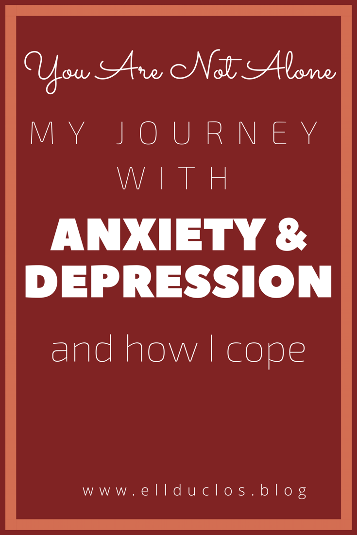 My journey with anxiety and depression. How I cope.