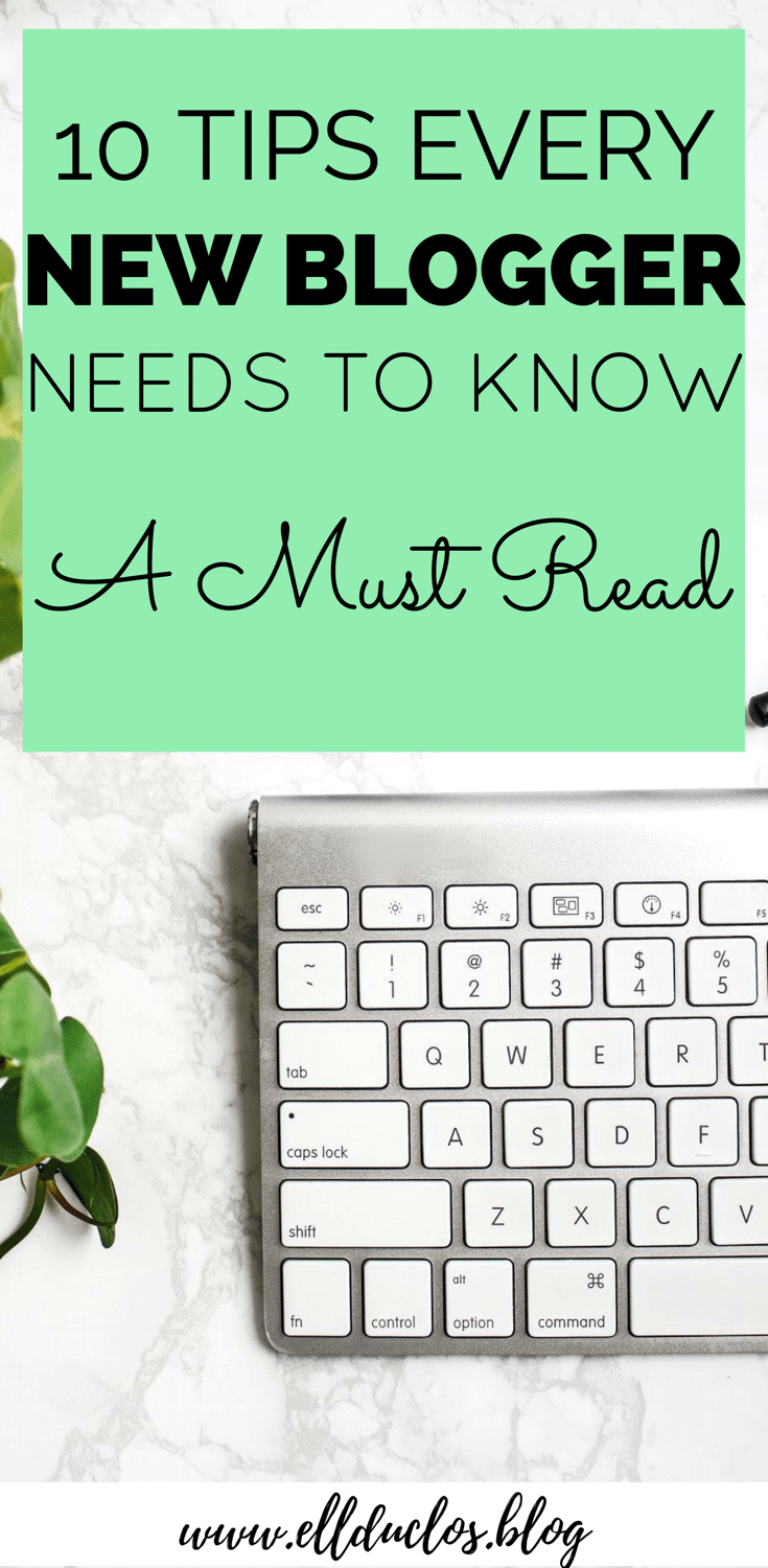 Are you a new blogger? Are you wanting to know the ins and outs of blogging? Here are 10 tips all new bloggers must read!