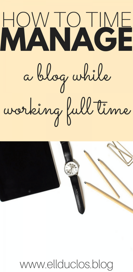 The best time management practices. How to manage a blog and a full time job at the same time.